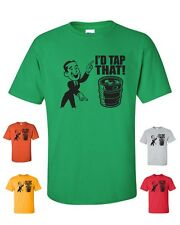 I'd Tap That Funny Keg College Beer Humor Drinking Drunk Pub Tee Shirt 3
