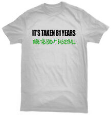 It's Taken 81 Years To Play Basketball This Good T-Shirt, 81st birthday gift