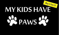 My Kids Have Paws Animal Dog Cat Prints Decal/Sticker Buy 2 Get 3 Free Shipping