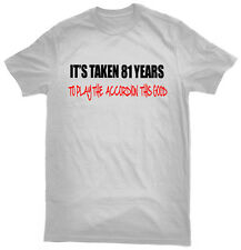 It's Taken 81 Years To Play The Accordion This Good T-Shirt, 81st birthday gift