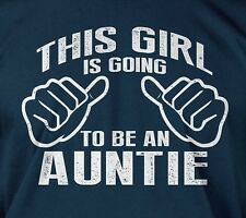 This Girl Is Going to be an Auntie - new aunt family baby born gift tee t-shirt