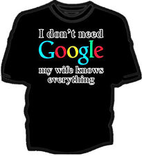 I don't Need Google My Wife Knows Everything T-SHIRT Marriage Humor Shirt
