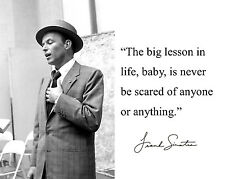 "Frank Sinatra "" lesson in life"" Autograph Quote 8 x 10 11 x 14 Photo Picture #n1"
