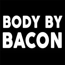 BODY BY BACON (grill microwave chef crisper parody barbecue bbq cooker) T-SHIRT