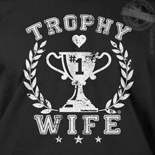 Trophy Wife - best wifey ever Mother's day Valentine's mom fun gift tee t-shirt