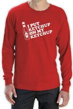 I Put Ketchup On My Ketchup Long Sleeve T-Shirt Classic Funny Birthday Gift Top