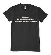 Trust I'm Rubber Injection Moulding Machine Operator T-Shirt Tee