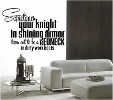 Knight in Shining Armor | REDNECK | Vinyl Wall Decals Quotes Lettering Stickers
