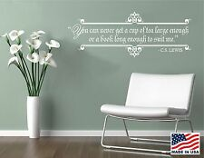 Vinyl Wall Decal Art Saying Decor Quote You can never get tea or book CS Lewis