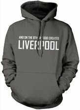 On the 8th Day God Created Liverpool Hoody- Unisex Hoodie Various Colours