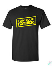 Funny I Am Your Father T-shirt Tshirt Tee Shirt Fathers day Gift Star Wars Theme