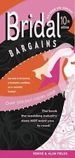 Bridal Bargains : Secrets to Throwing a Fantastic Wedding on a Realistic...