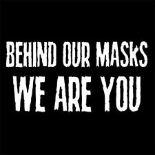 BEHIND OUR MASKS WE ARE YOU (zapatistas ezln antifa anarchy anonymous) T-SHIRT
