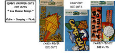 NEW CABIN or CAMPING or PICNIC Die Cuts *Your Choice*  QUICK CROPPER CUTS