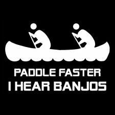 PADDLE FASTER I CAN HEAR BANJOS (canoe raft kayak sea wetsuit rafting) T-SHIRT