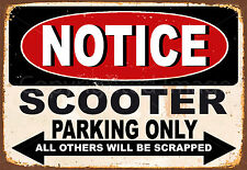 NOTICE SCOOTER PARKING ONLY METAL TIN SIGN POSTER WALL PLAQUE PERFECT GIFT