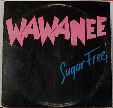 "Wawanee ""Sugar Free"" 12"" Single Extended mix Record 1986 VG+ Conditon"