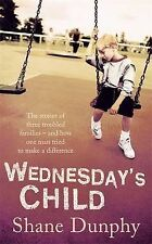 Wednesday's Child by Shane Dunphy (Paperback, 2007)
