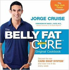 The Belly Fat Cure : Discover the New Carb Swap System and Lose 4 to 9 Lbs, Ever
