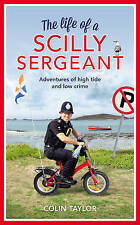 The Life of a Scilly Sergeant by Colin Taylor (Hardback, 2016) 9781780895710