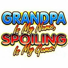 GRANDPA IS MY NAME - SPOILING IS MY GAME T-Shirt -  - Sizes S - 4X (Men's Sizes)