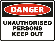 Danger Signs - Unauthorised Persons Keep Out