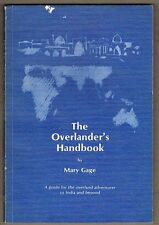 The Overlander's Handbook. 1976 For the Overland Adventurer to India and Beyond