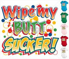 Wipe my butt sucker Infant Baby one-piece Bodysuit Snapsuit Girl Boy Funny KP163