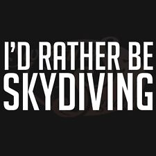 I'd Rather Be Skydiving Vehicle Decals Stickers