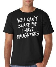 You Can't Scare Me I Have Daughters | Father's Day Tee | Parenting Humor T-shirt