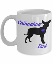 Chihuahua Mug - Chihuahua Dad - Cute Coffee Cup Gift For Dog Lovers