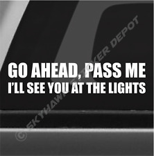 Go Ahead, Pass Me Funny Bumper Sticker Vinyl Decal JDM Sticker Car For Ford Jeep