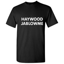 HAYWOOD-Offensive Sarcastic Humor Graphic gift Men's Cool Funny Novelty T-Shirt