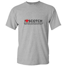 I LOVE SCOTCH- Drinking Humor Sarcastic Adult Unisex Gift Funny Novelty T-Shirt
