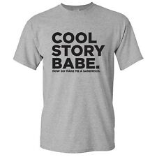 COOL STORY BABE-sarcastic Humor Graphic unisex Gift Idea Funny Novelty T-shirt