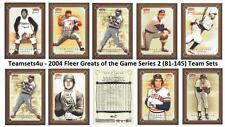 2004 Fleer Greats of the Game Series 2 Baseball Set ** Pick Your Team **