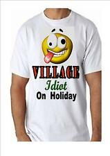 VILLAGE IDIOT ON HOLIDAY - T-Shirt 100% Cotton - Fun and Laughs Funny Shirts