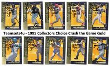 1995 Collectors Choice Crash The Game Gold Baseball Set ** Pick Your Team **