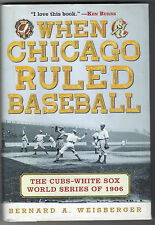 When Chicago Ruled Baseball : The Cubs-White Sox World Series Of 1906 by...
