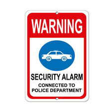 Warning Security Alarm Connected To Police Department Aluminum METAL Sign