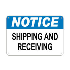 Notice Shipping And Receiving Hazard Sign Notice Signs Aluminum METAL Sign