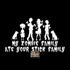 MY ZOMBIE FAMILY ATE YOUR STICK FAMILY Vinyl Decal Sticker FUNNY Walking Dead