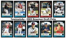 2003 Bowman Draft Picks Baseball Set ** Pick Your Team **