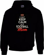 I Can't Keep Calm I'm A Football Mom Hoodie Adult S-XL Black