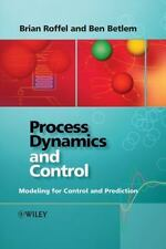 Process Dynamics and Control: Modeling for Control and Prediction: By Roffel,...