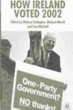 How Ireland Voted 2002: By Michael Gallagher, Paul Mitchell, Michael Marsh