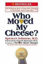Who Moved My Cheese? : An Amazing Way to Deal...by Spencer Johnson (1998, HC)