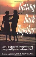 Getting Back Together : How to Create a New, Loving Relationship with Your Old …