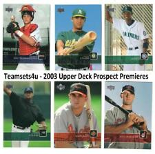 2003 Upper Deck Prospects Premieres Baseball Set ** Pick your Team **