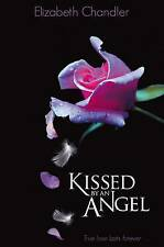Kissed by an Angel by Elizabeth Chandler (Paperback, 2009)